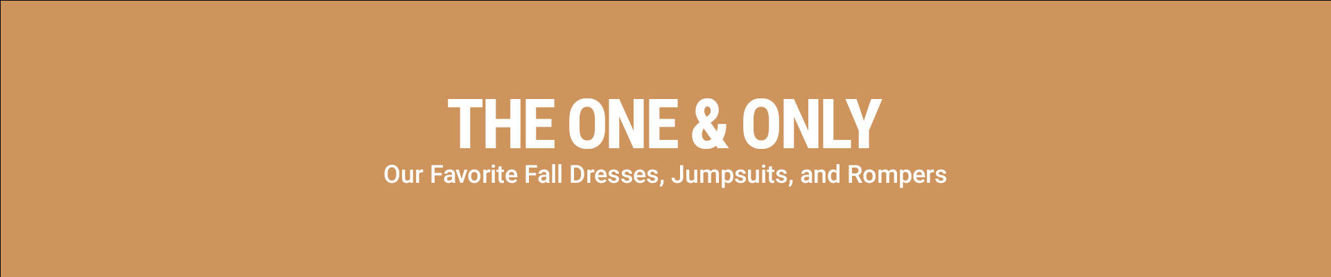 THE ONE AND ONLY - Our Favorite Fall Dresses, Jumpsuits, and Rompers